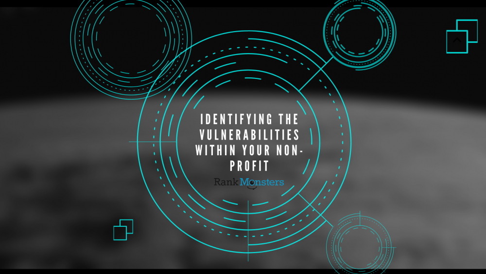 Identifying the Vulnerabilities Within Your Non-Profit