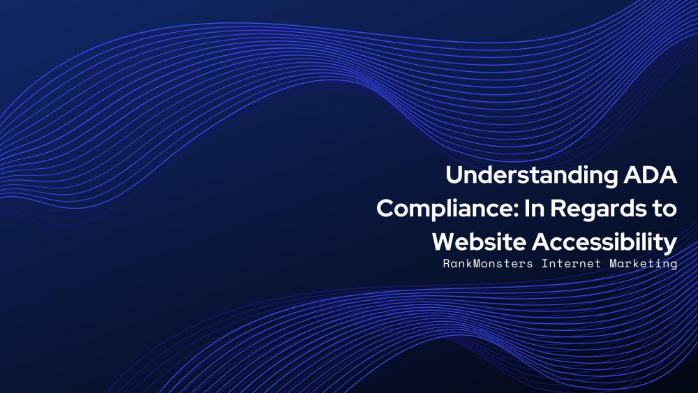 Understanding ADA Compliance: In Regards to Website Accessibility