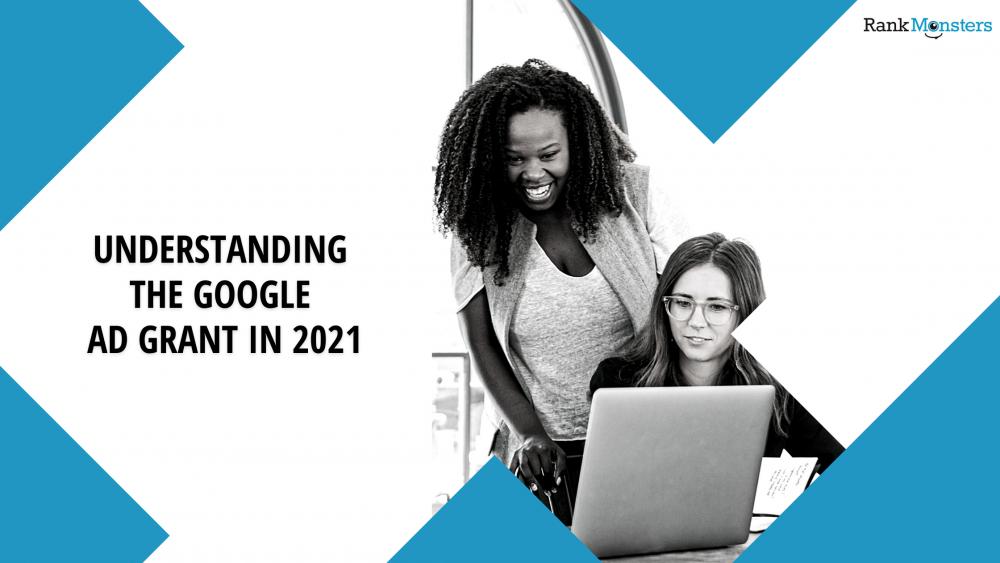 Understanding the Google Ad Grant in 2021